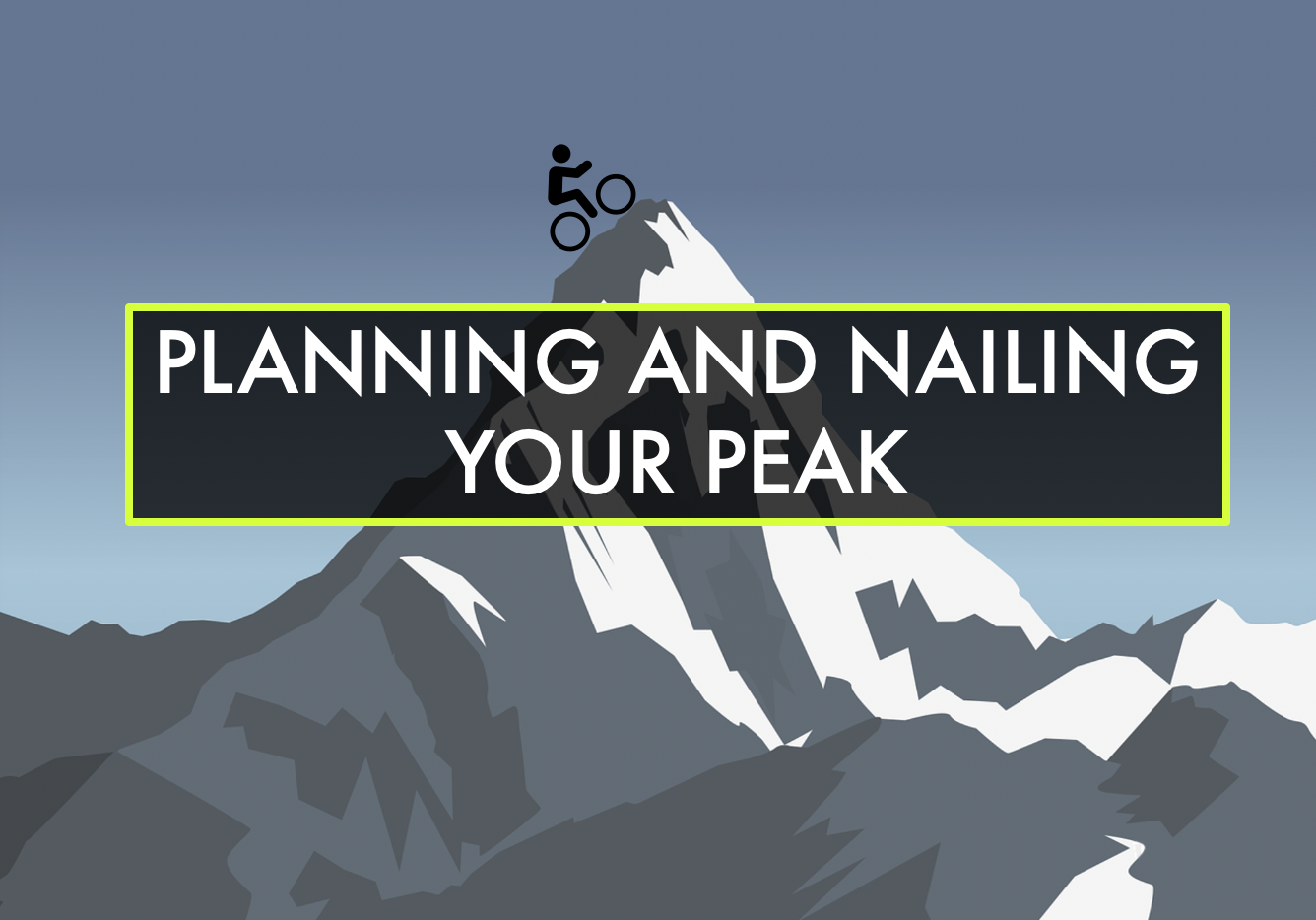 planning and nailing your peak by hunter allen